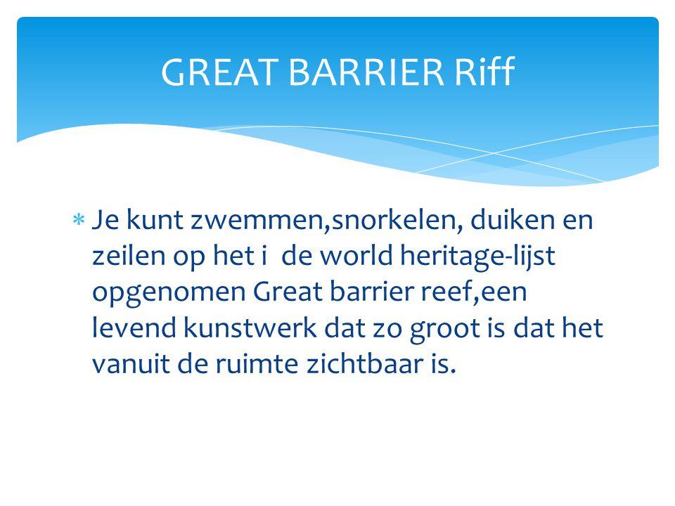 GREAT BARRIER Riff  Je kunt zwemmen,snorkelen, duiken en zeilen op het i de world heritage-lijst opgenomen Great barrier reef,een levend kunstwerk da
