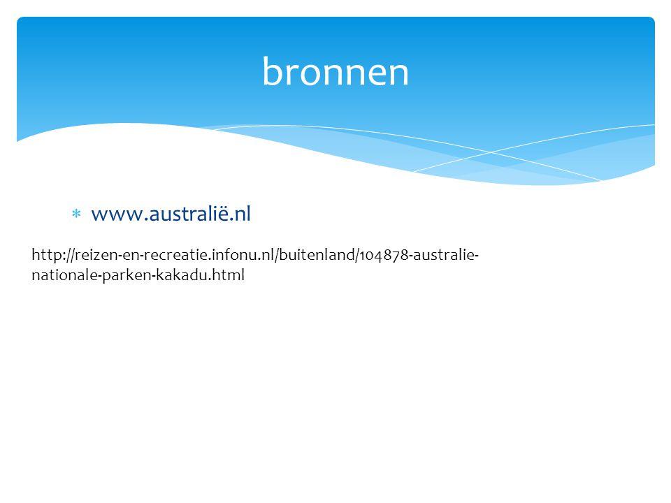  www.australië.nl bronnen http://reizen-en-recreatie.infonu.nl/buitenland/104878-australie- nationale-parken-kakadu.html