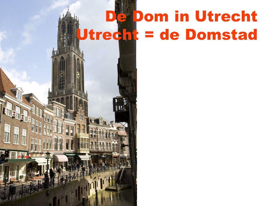 De Dom in Utrecht Utrecht = de Domstad