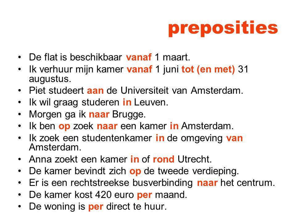 preposities De flat is beschikbaar vanaf 1 maart.