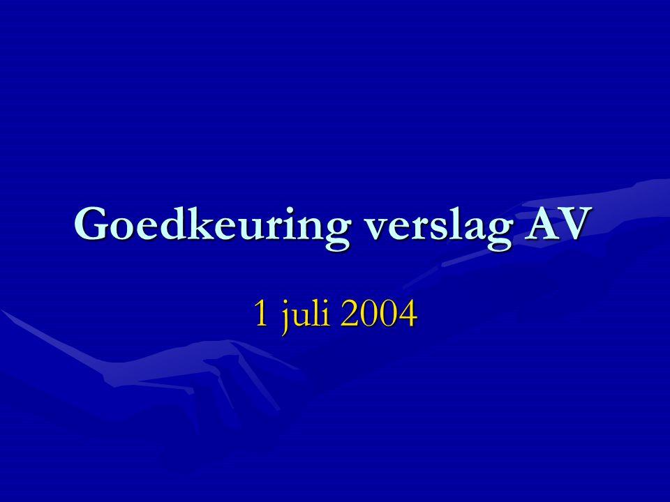 Goedkeuring verslag AV 1 juli 2004