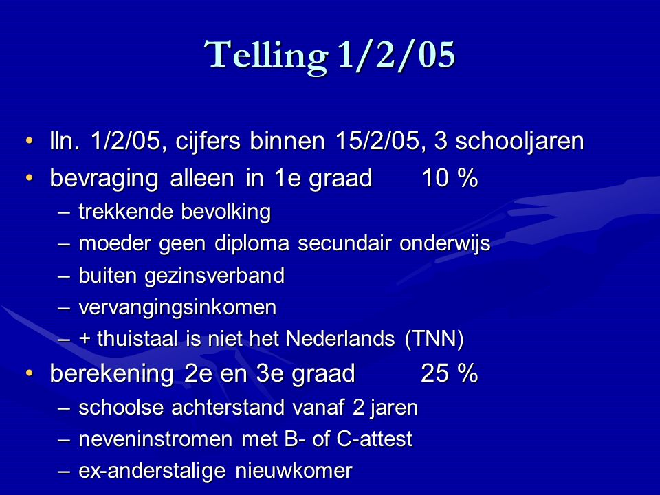 Telling 1/2/05 lln. 1/2/05, cijfers binnen 15/2/05, 3 schooljarenlln. 1/2/05, cijfers binnen 15/2/05, 3 schooljaren bevraging alleen in 1e graad10 %be