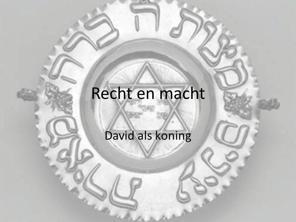 Recht en macht David als koning