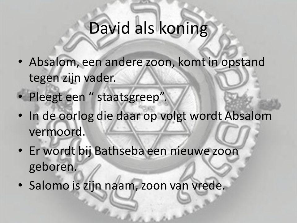 David als koning Absalom, een andere zoon, komt in opstand tegen zijn vader.