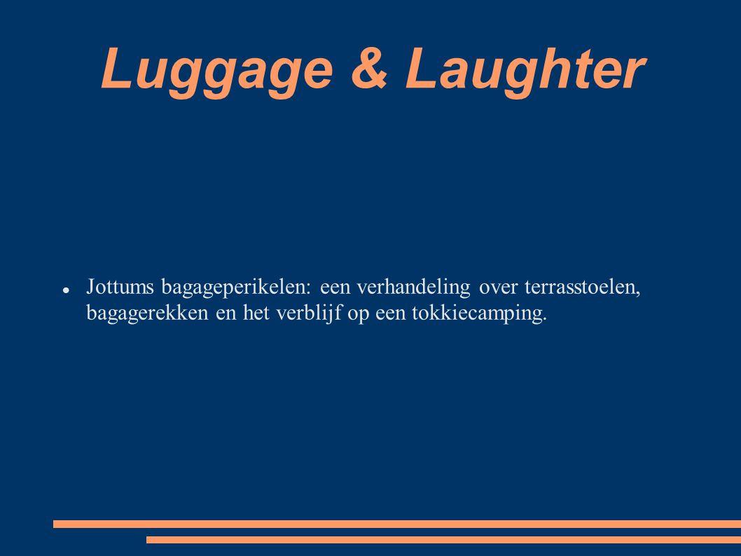 Luggage & Laughter Jottums bagageperikelen: een verhandeling over terrasstoelen, bagagerekken en het verblijf op een tokkiecamping.