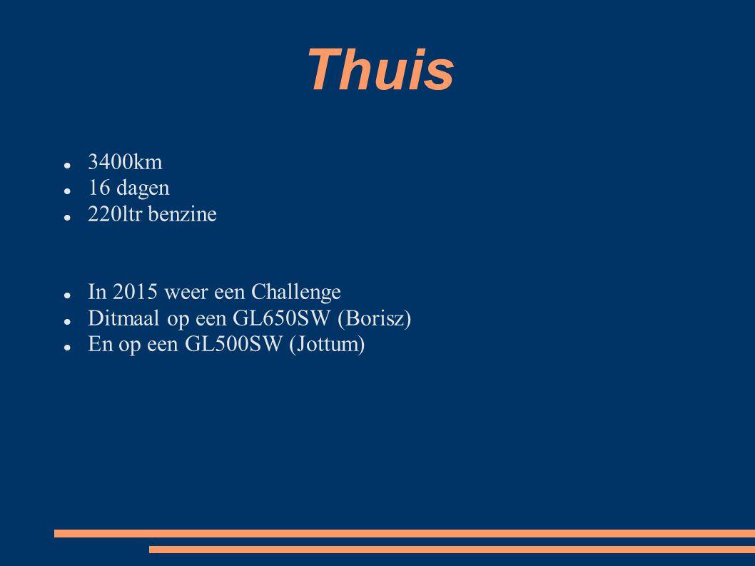 Thuis 3400km 16 dagen 220ltr benzine In 2015 weer een Challenge Ditmaal op een GL650SW (Borisz) En op een GL500SW (Jottum)