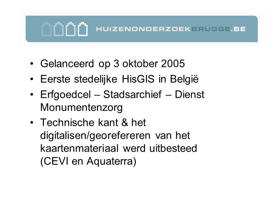 Gelanceerd op 3 oktober 2005 Eerste stedelijke HisGIS in België Erfgoedcel – Stadsarchief – Dienst Monumentenzorg Technische kant & het digitalisen/georefereren van het kaartenmateriaal werd uitbesteed (CEVI en Aquaterra)