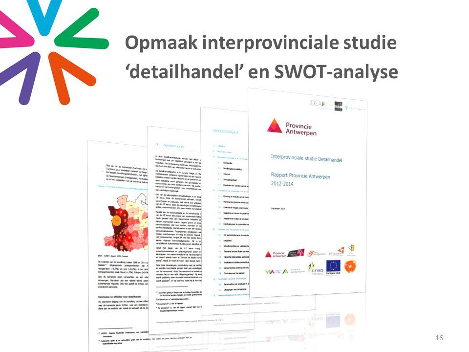 Opmaak interprovinciale studie 'detailhandel' en SWOT-analyse 16