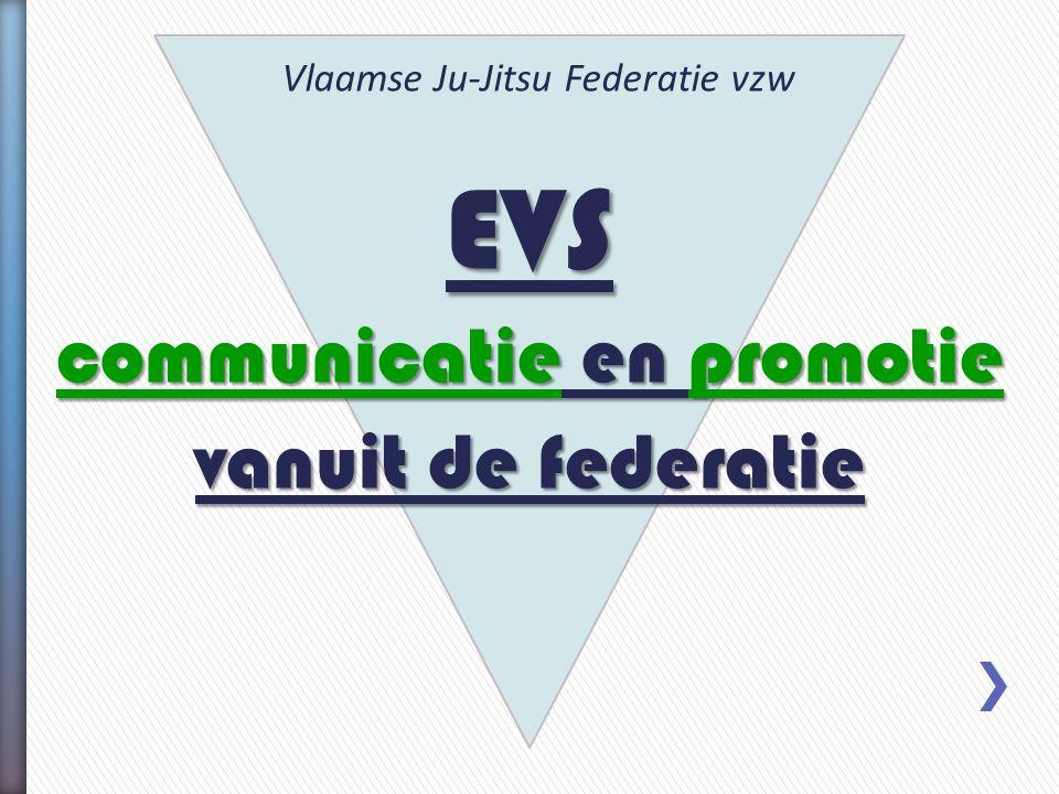 EVS communicatie en promotie vanuit de federatie Vlaamse Ju-Jitsu Federatie vzw