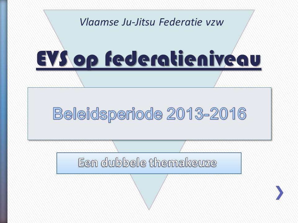 EVS op federatieniveau Vlaamse Ju-Jitsu Federatie vzw