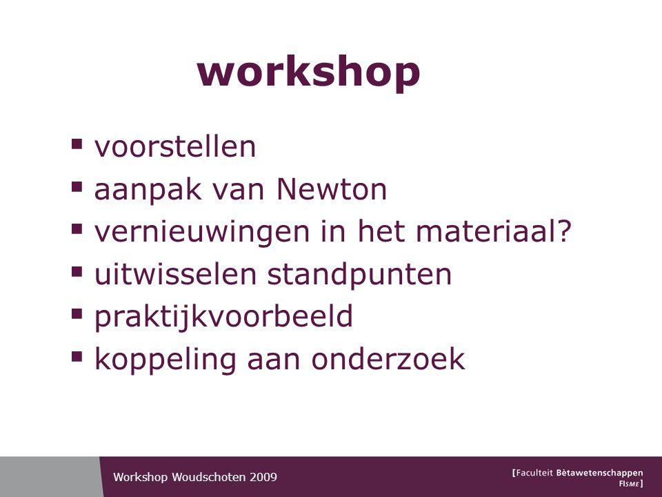 workshop  voorstellen  aanpak van Newton  vernieuwingen in het materiaal.