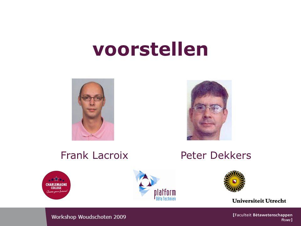 voorstellen Frank Lacroix Peter Dekkers Workshop Woudschoten 2009