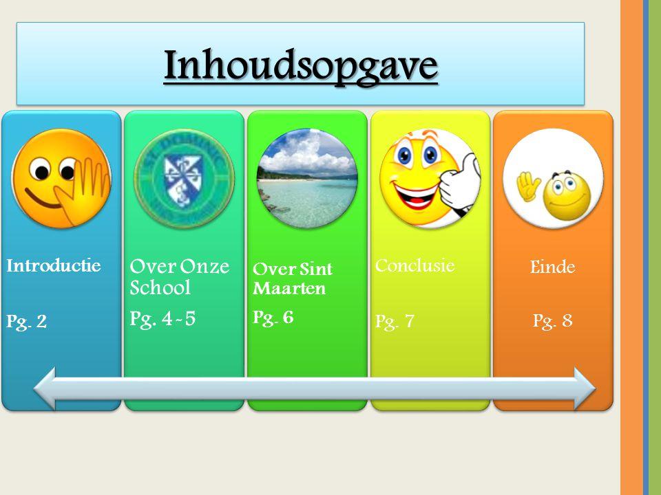 InhoudsopgaveInhoudsopgave Introductie Pg.2 Over Onze School Pg.