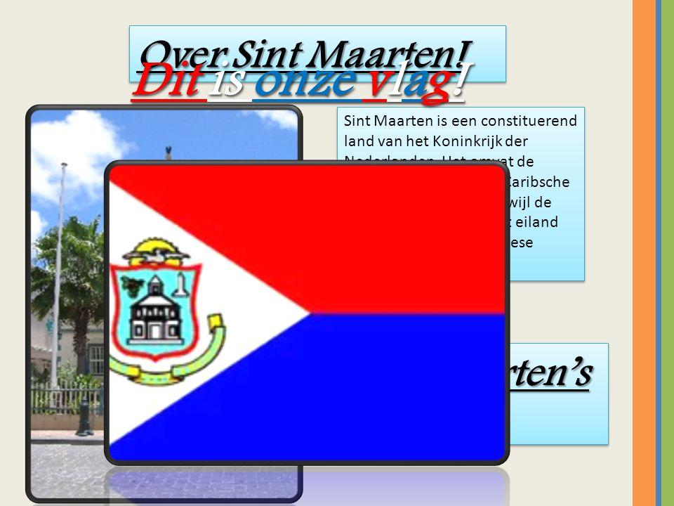 Sint Maarten's Erf Huis.Sint Maarten is een constituerend land van het Koninkrijk der Nederlanden.