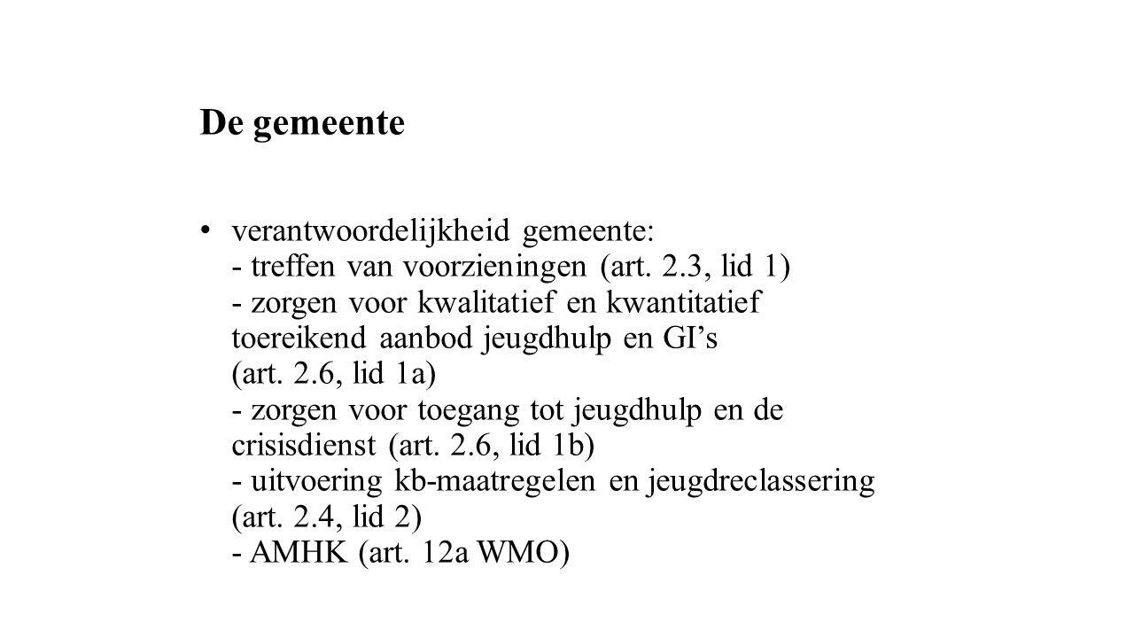 De gemeente verantwoordelijkheid gemeente: - treffen van voorzieningen (art. 2.3, lid 1) - zorgen voor kwalitatief en kwantitatief toereikend aanbod j