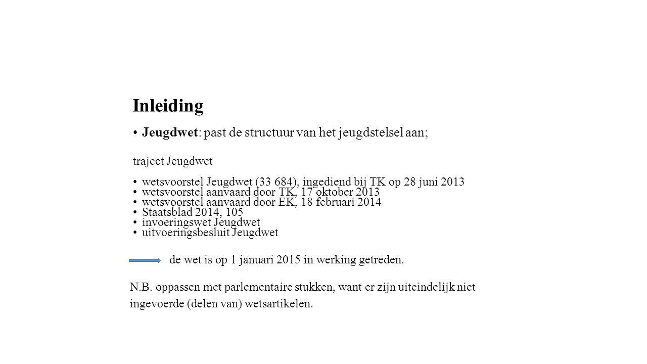 Inleiding Jeugdwet: past de structuur van het jeugdstelsel aan; traject Jeugdwet wetsvoorstel Jeugdwet (33 684), ingediend bij TK op 28 juni 2013 wets