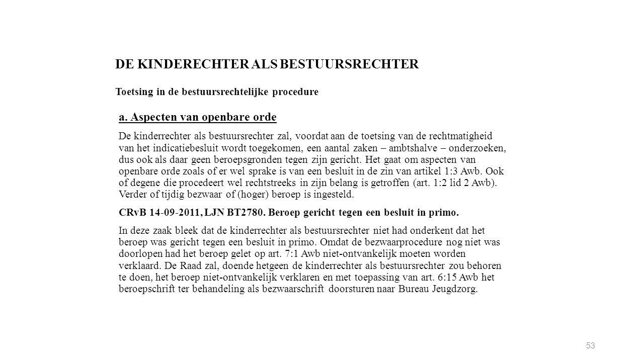 DE KINDERECHTER ALS BESTUURSRECHTER Toetsing in de bestuursrechtelijke procedure a.