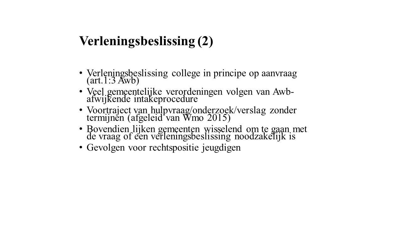 Verleningsbeslissing (2) Verleningsbeslissing college in principe op aanvraag (art.1:3 Awb) Veel gemeentelijke verordeningen volgen van Awb- afwijkend