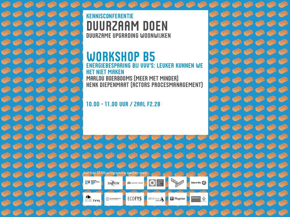 Ir Marlou Boerbooms Energieambassadeur Dr Henk Diepenmaat Actors Procesmanagement Interactieve workshop Do's en Don'ts energiebesparing VvE