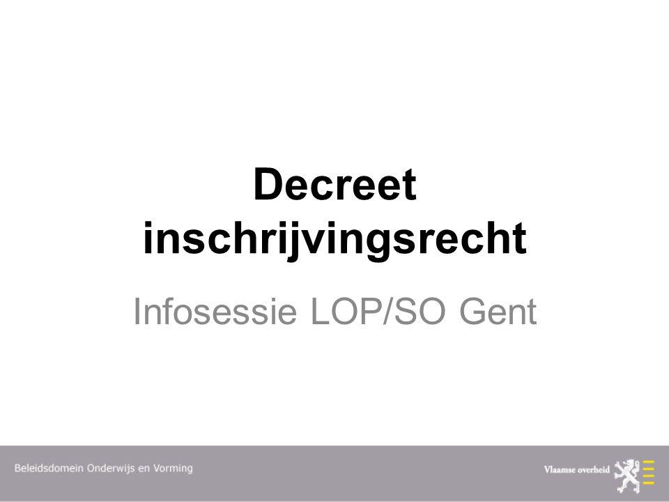 Decreet inschrijvingsrecht Infosessie LOP/SO Gent