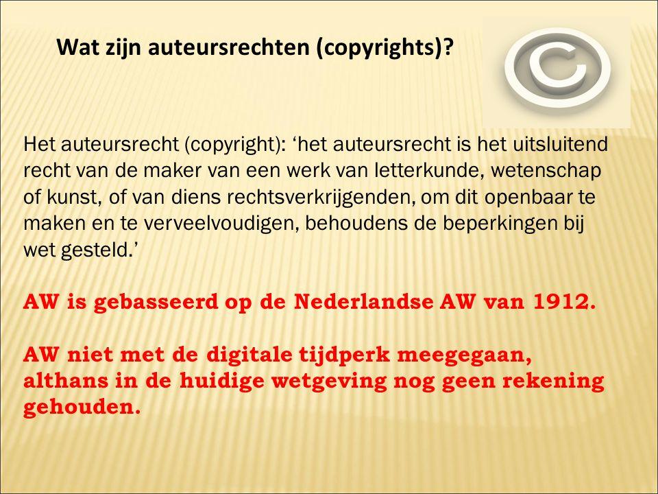 Wat zijn auteursrechten (copyrights)? Het auteursrecht (copyright): 'het auteursrecht is het uitsluitend recht van de maker van een werk van letterkun