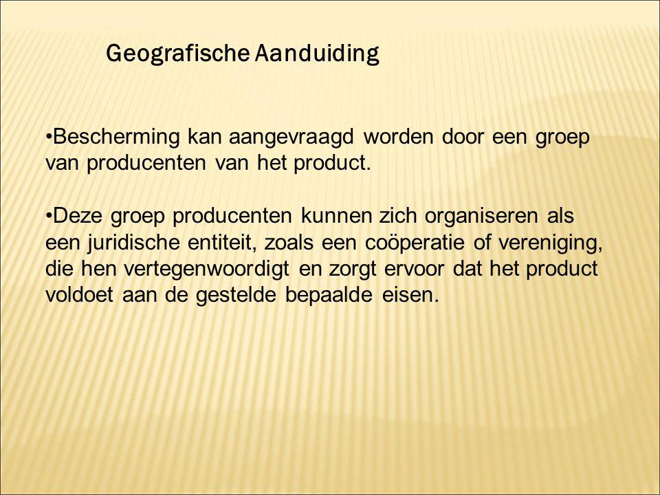 Bescherming kan aangevraagd worden door een groep van producenten van het product. Deze groep producenten kunnen zich organiseren als een juridische e