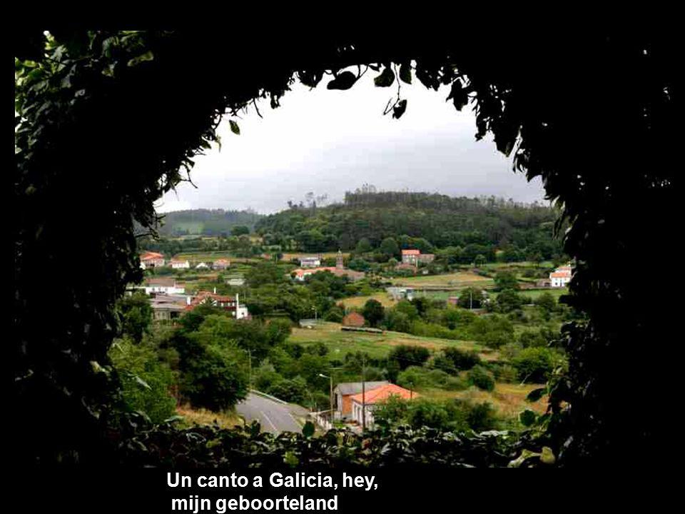 Un canto a Galicia, hey, mijn geboorteland