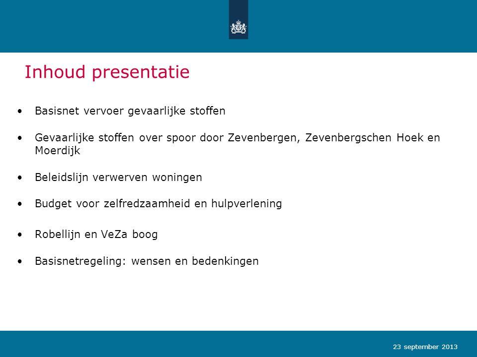 Inhoud presentatie Basisnet vervoer gevaarlijke stoffen Gevaarlijke stoffen over spoor door Zevenbergen, Zevenbergschen Hoek en Moerdijk Beleidslijn v