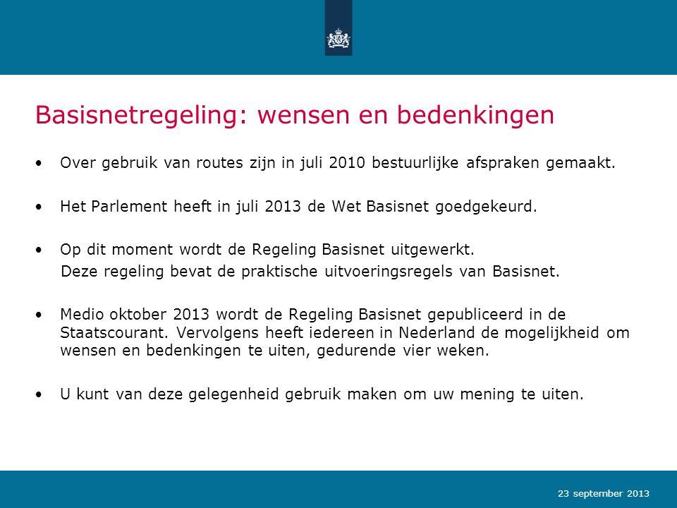 Basisnetregeling: wensen en bedenkingen Over gebruik van routes zijn in juli 2010 bestuurlijke afspraken gemaakt. Het Parlement heeft in juli 2013 de