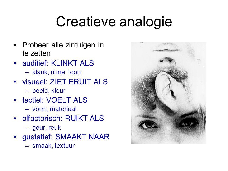 Creatieve analogie Bij creatieve analogie zoek je geforceerd naar overeenkomsten tussen een bepaald begrip en iets (heel anders) Bijv. de overeenkomst