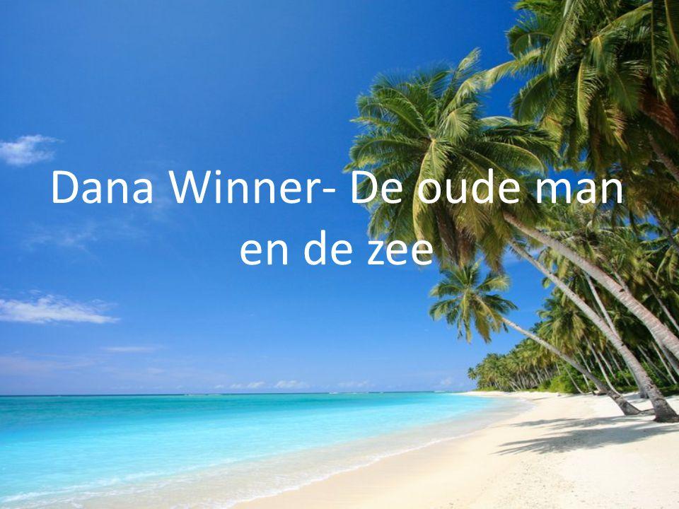 Dana Winner- De oude man en de zee