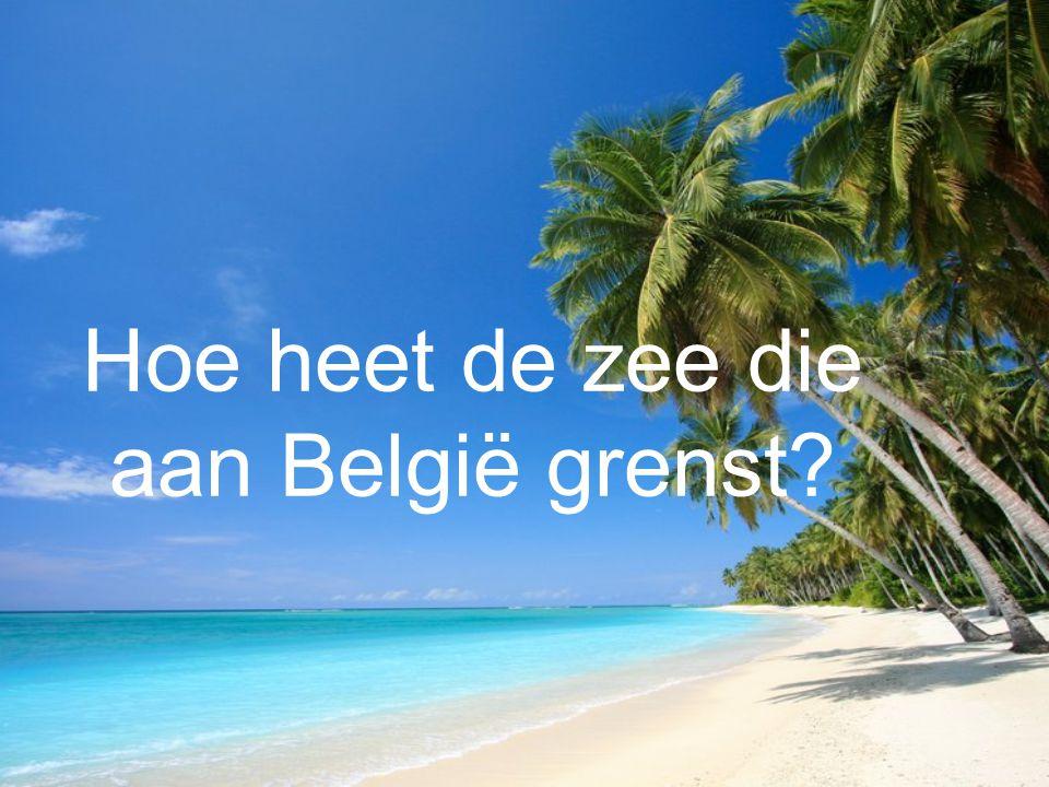 Hoe heet de zee die aan België grenst?