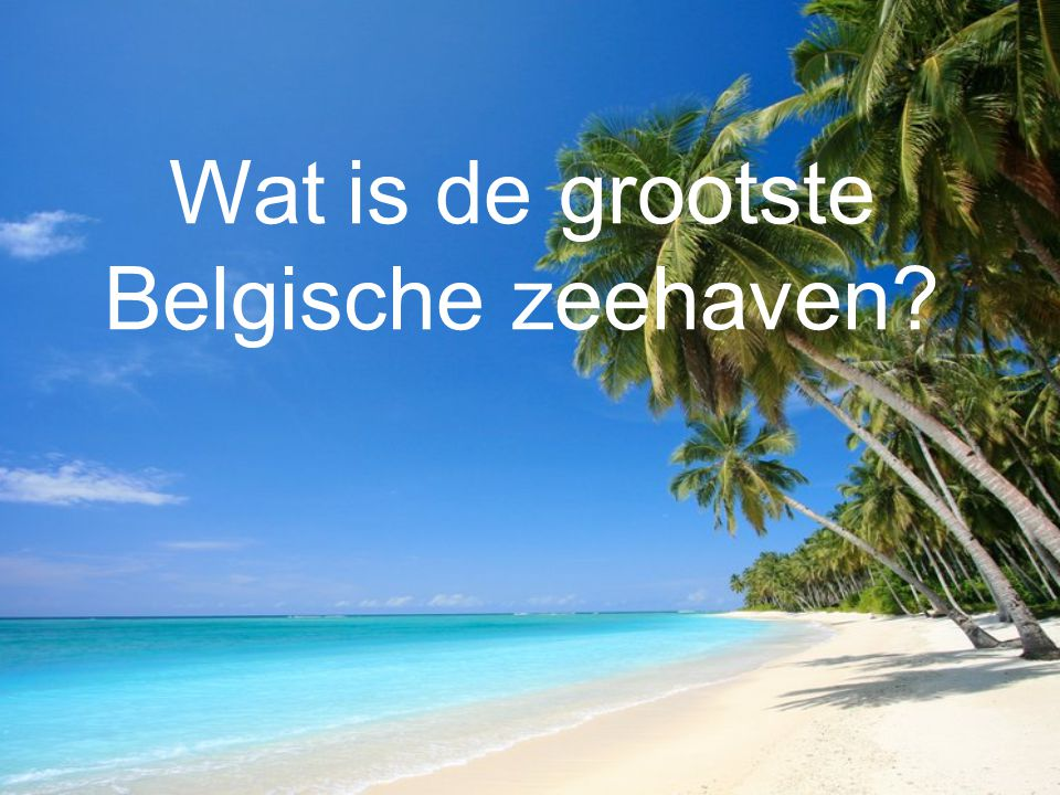 Wat is de grootste Belgische zeehaven?