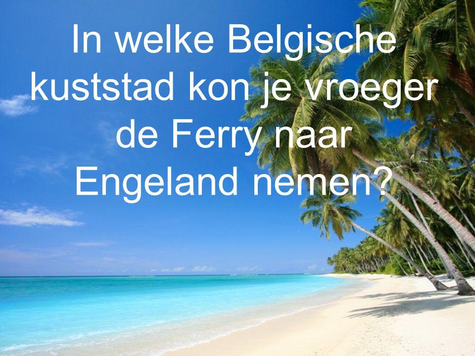 In welke Belgische kuststad kon je vroeger de Ferry naar Engeland nemen?