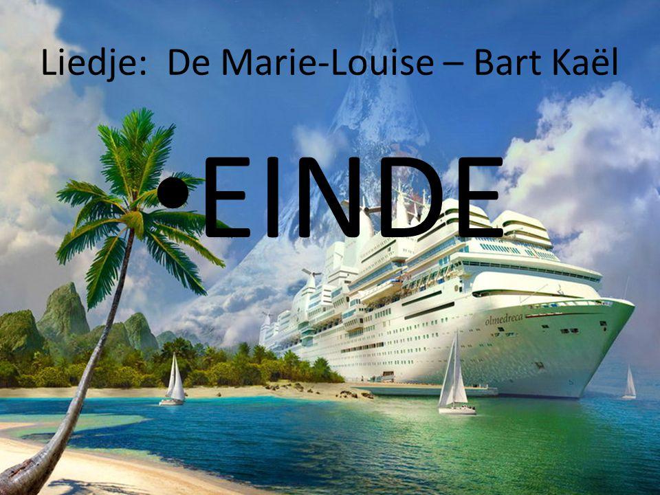 Liedje: De Marie-Louise – Bart Kaël EINDE