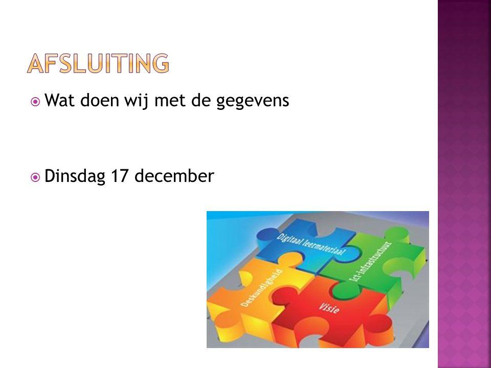  Wat doen wij met de gegevens  Dinsdag 17 december