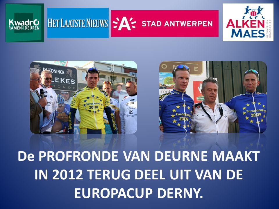 De PROFRONDE VAN DEURNE MAAKT IN 2012 TERUG DEEL UIT VAN DE EUROPACUP DERNY.