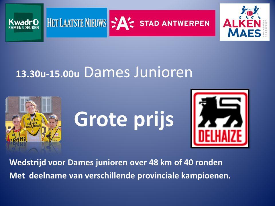 13.30u-15.00u Dames Junioren Grote prijs Wedstrijd voor Dames junioren over 48 km of 40 ronden Met deelname van verschillende provinciale kampioenen.