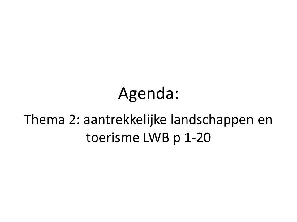 Agenda: Thema 2: aantrekkelijke landschappen en toerisme LWB p 1-20