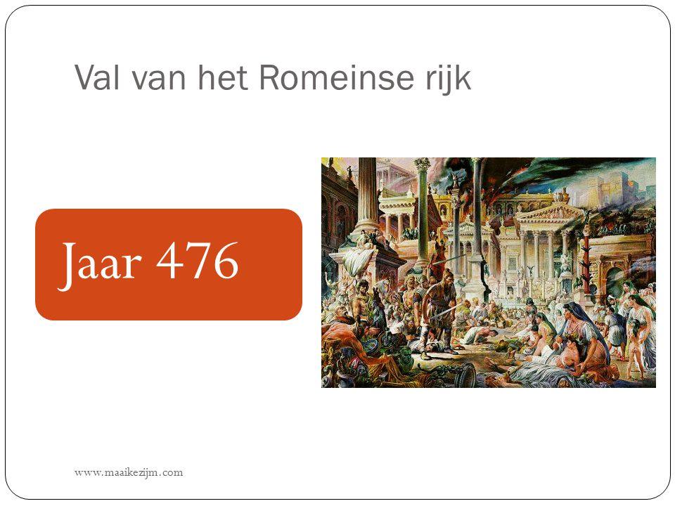 Val van het Romeinse rijk www.maaikezijm.com Jaar 476