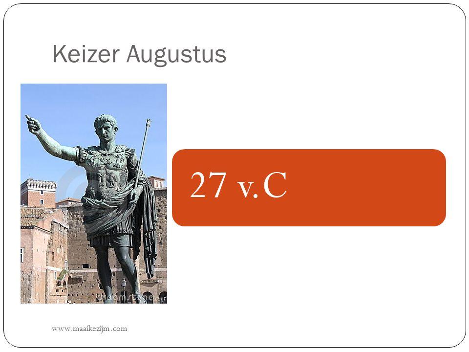 Keizer Augustus www.maaikezijm.com 27 v.C