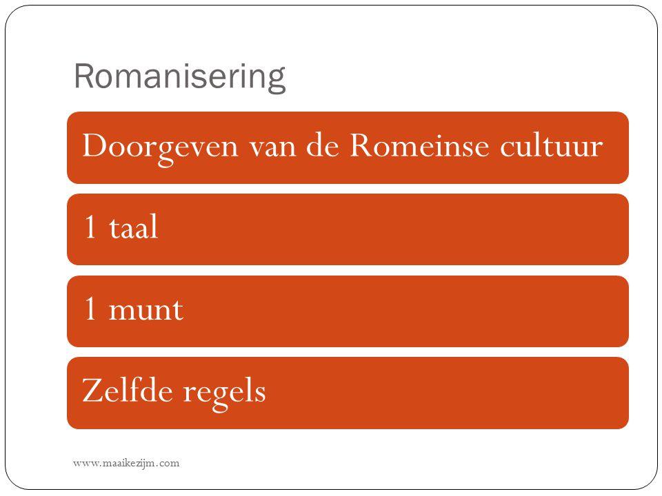 Romanisering www.maaikezijm.com Doorgeven van de Romeinse cultuur1 taal1 muntZelfde regels