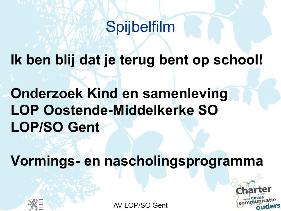 AV LOP/SO Gent Spijbelfilm Ik ben blij dat je terug bent op school.