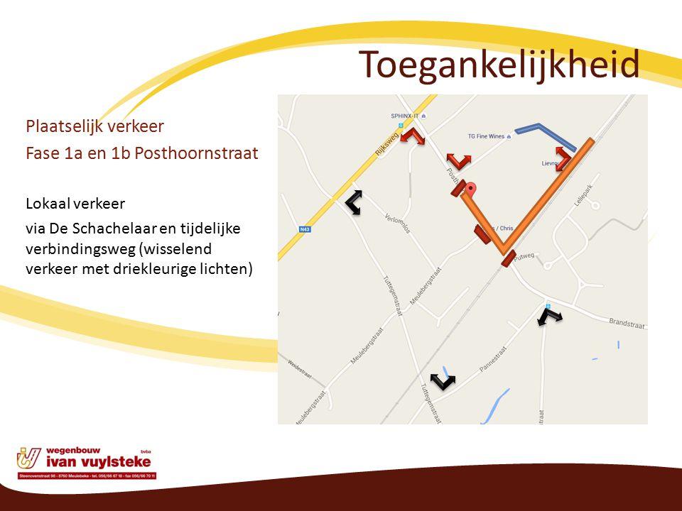 Toegankelijkheid Plaatselijk verkeer Fase 1a en 1b Posthoornstraat Lokaal verkeer via De Schachelaar en tijdelijke verbindingsweg (wisselend verkeer met driekleurige lichten)