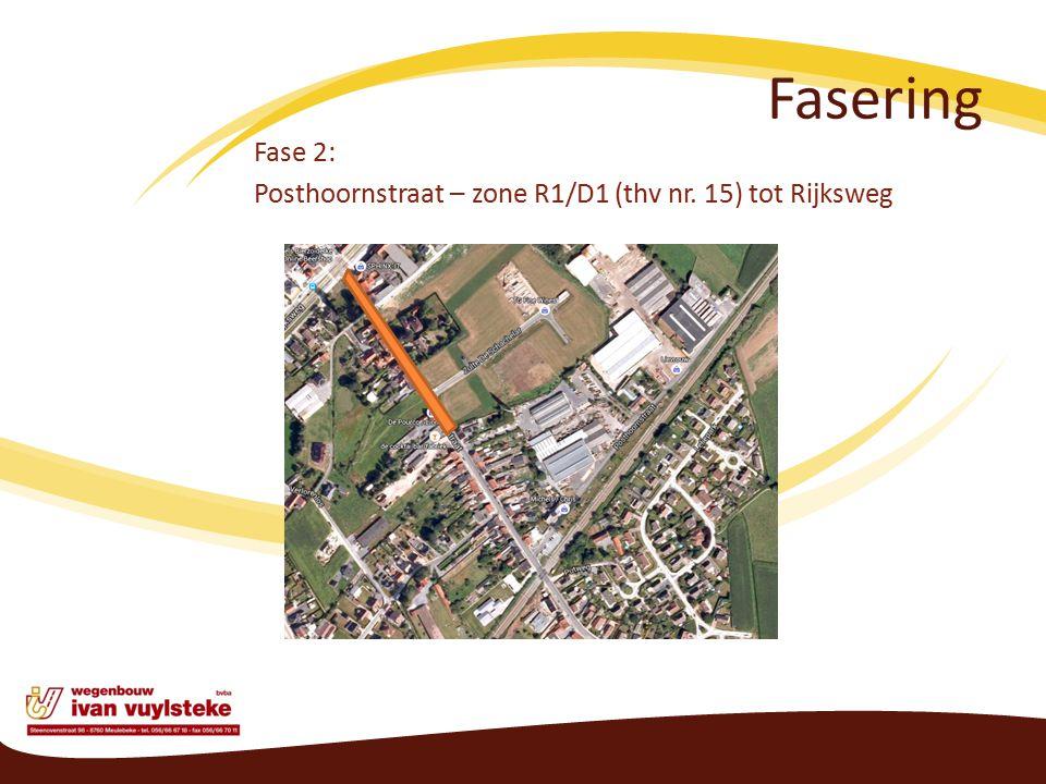 Fasering Fase 2: Posthoornstraat – zone R1/D1 (thv nr. 15) tot Rijksweg