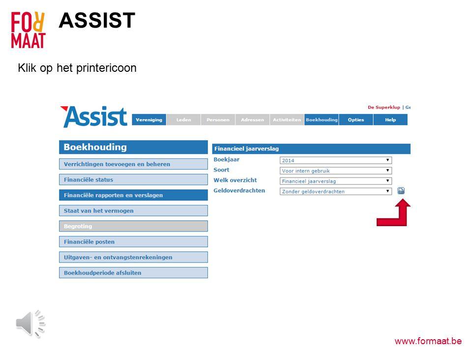 www.formaat.be ASSIST Klik op het printericoon