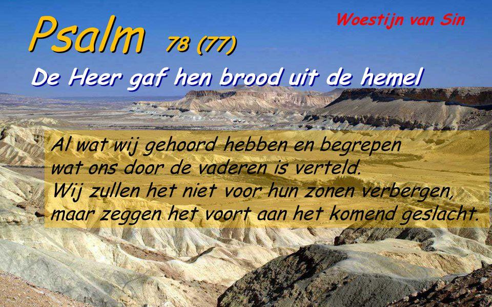 Psalm 78 (77) van Assaf, werd geschreven toen het volk als balling in Babylon was, schijnbaar verworpen door God.