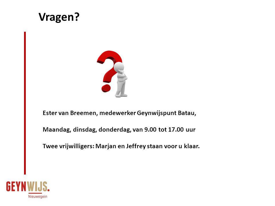Vragen? Ester van Breemen, medewerker Geynwijspunt Batau, Maandag, dinsdag, donderdag, van 9.00 tot 17.00 uur Twee vrijwilligers: Marjan en Jeffrey st