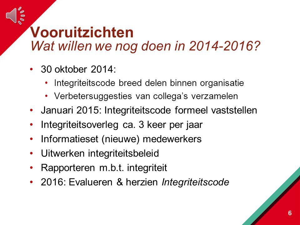Vooruitzichten Wat willen we nog doen in 2014-2016.