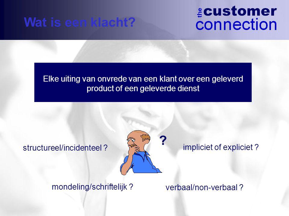Elke uiting van onvrede van een klant over een geleverd product of een geleverde dienst structureel/incidenteel .